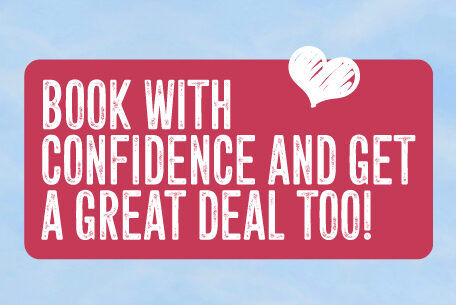 Book with confidence and get a great deal too!
